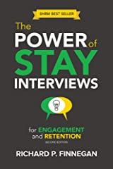 The Power of Stay Interviews for Engagement and Retention: Second Edition
