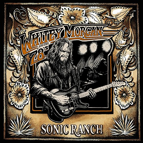 Sonic Ranch Explicit By Whitey Morgan And The 78 S On
