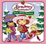 Berry, Merry Christmas by Strawberry Shortcake (2003-10-07)