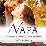 Napa: A Vacation Novella, Book 1   Dawn DeSousa
