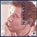 Bernstein Century - Gershwin: Rhapsody in Blue / An American in Paris; Grofe