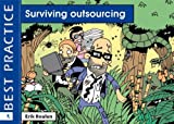 Surviving Outsourcing: A Management Guide (Best Practice Series)