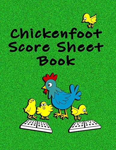 Chickenfoot Score Sheet Book: 100 double-sided pages of score sheets for Chickenfoot Dominoes by Game   Book Blank