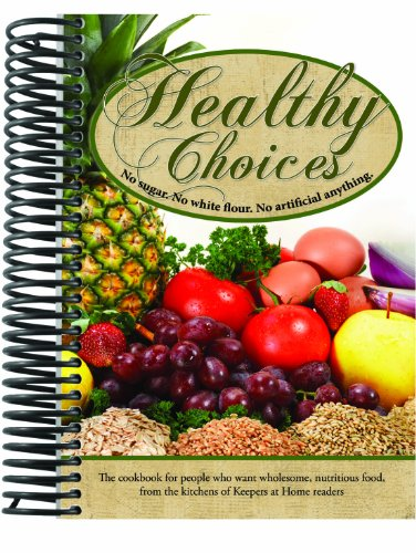healthy-choices-cookbook-no-sugar-no-white-flour-no-artificial-anything