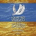 I quattro Vangeli e gli Atti degli apostoli: da La Bibbia di Gerusalemme Audiobook by  div. Narrated by Moro Silo, Luigi Marangoni, Alberto Rossatti