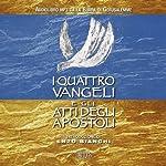 I quattro Vangeli e gli Atti degli apostoli: da La Bibbia di Gerusalemme |  div.