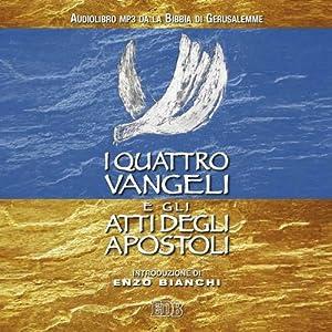 I quattro Vangeli e gli Atti degli apostoli Hörbuch