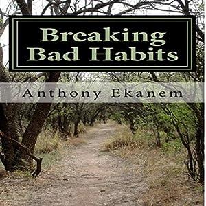 How to Break Bad Habits Audiobook