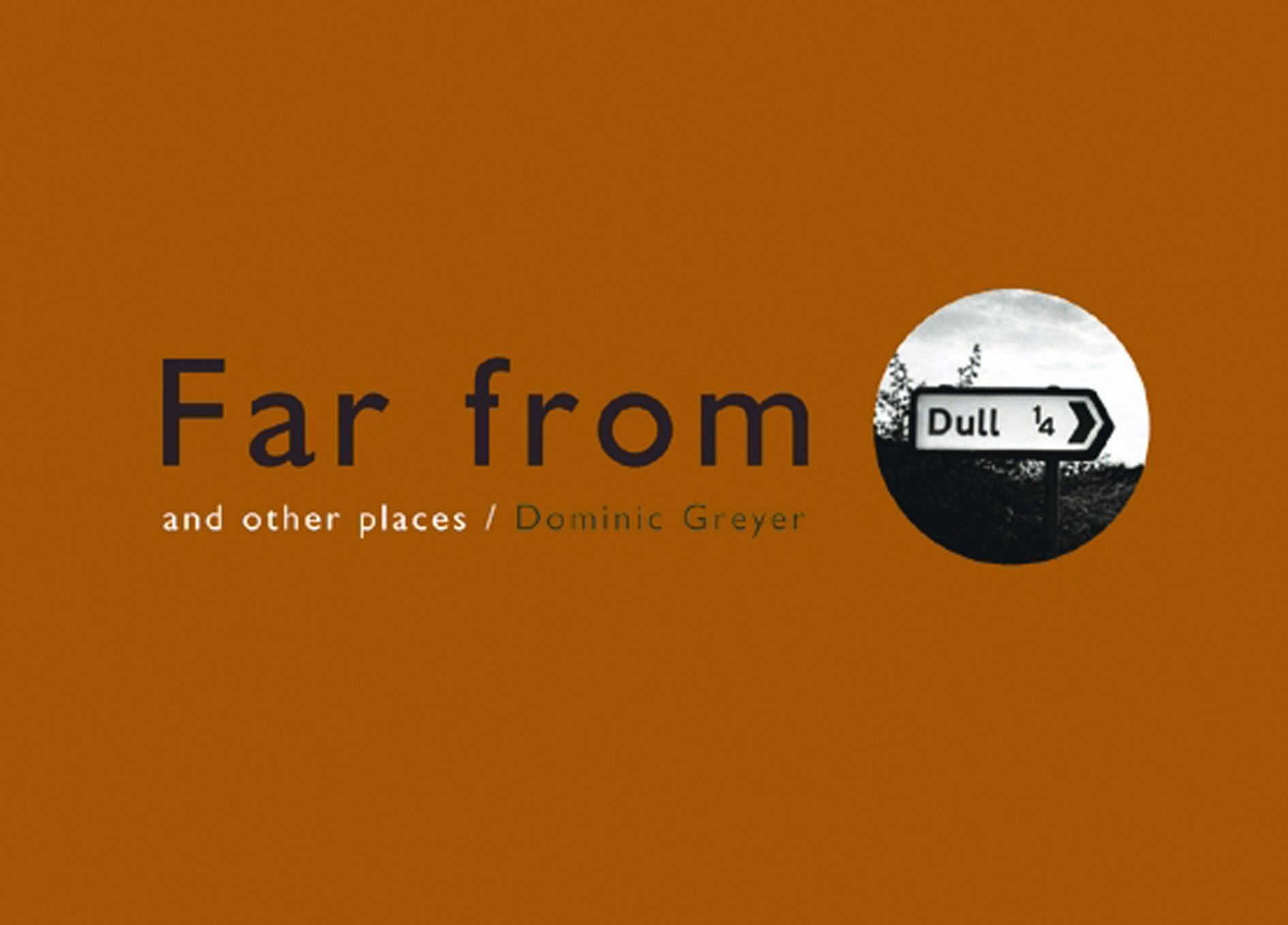 Far From Dull: and other places PDF