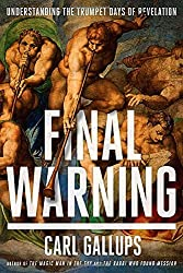 Final Warning: Understanding the Trumpet Days of Revelation by Carl Gallups (3-Feb-2015) Paperback