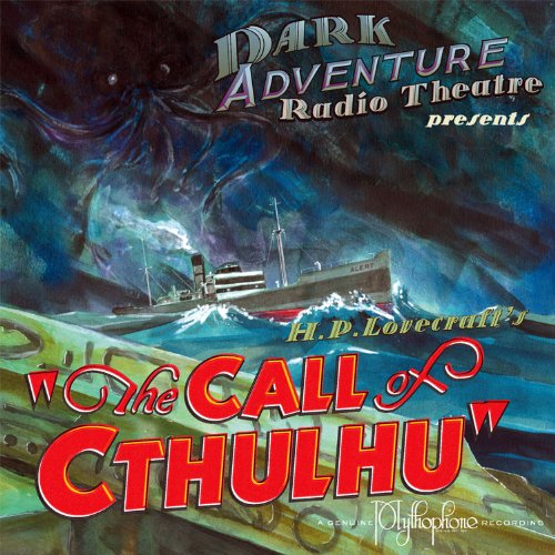 The Call of Cthulhu: Dark Adventure Radio Theatre]()