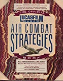 The Official Lucasfilm Games Air Combat Strategies Book (Secrets of the Games Series)