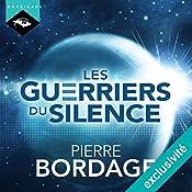 Les Guerriers du silence (Trilogie Les Guerriers du silence 1) | Pierre Bordage