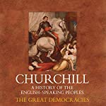 The Great Democracies: A History of the English Speaking Peoples, Volume IV | Winston Churchill