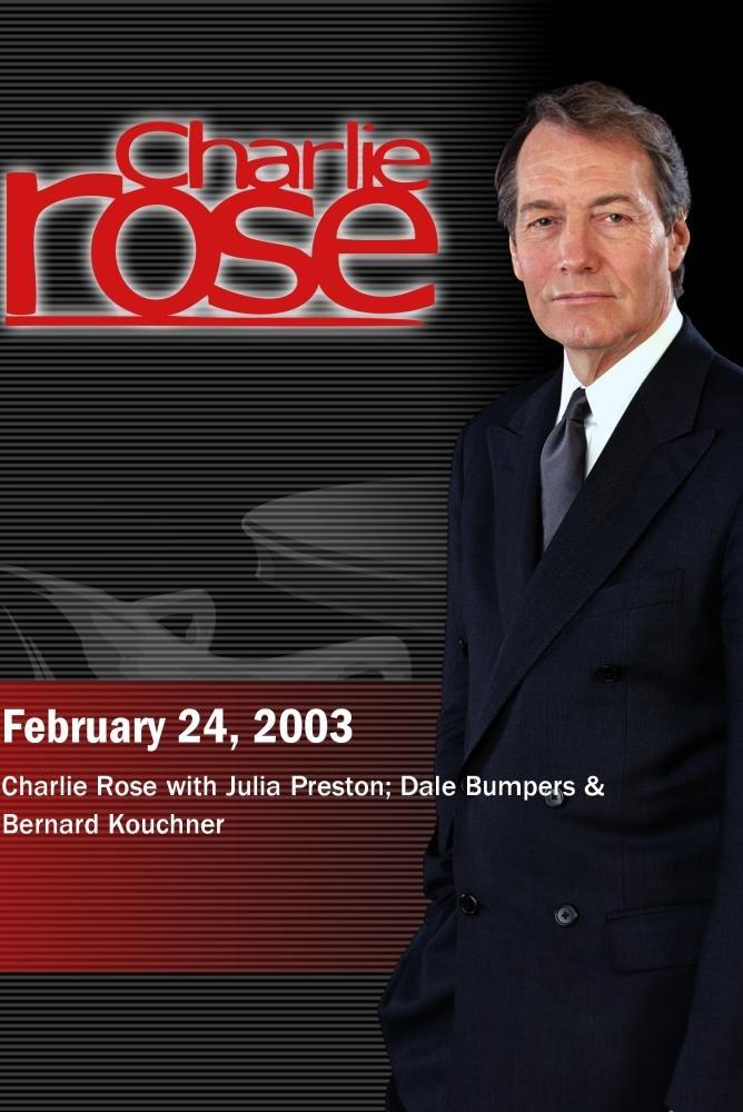 Charlie Rose with Julia Preston; Dale Bumpers & Bernard Kouchner (February 24, 2003)
