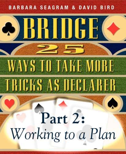 25-ways-to-take-more-tricks-as-declarer-part-2-of-3-working-to-a-plan-25-ways-to-take-more-tricks-as
