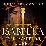 Isabella: The Warrior Queen | Kirstin Downey