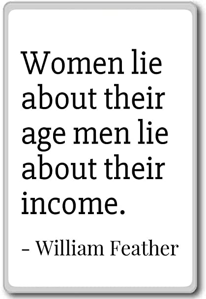 Amazon.com: Women lie about their age men lie about the ...