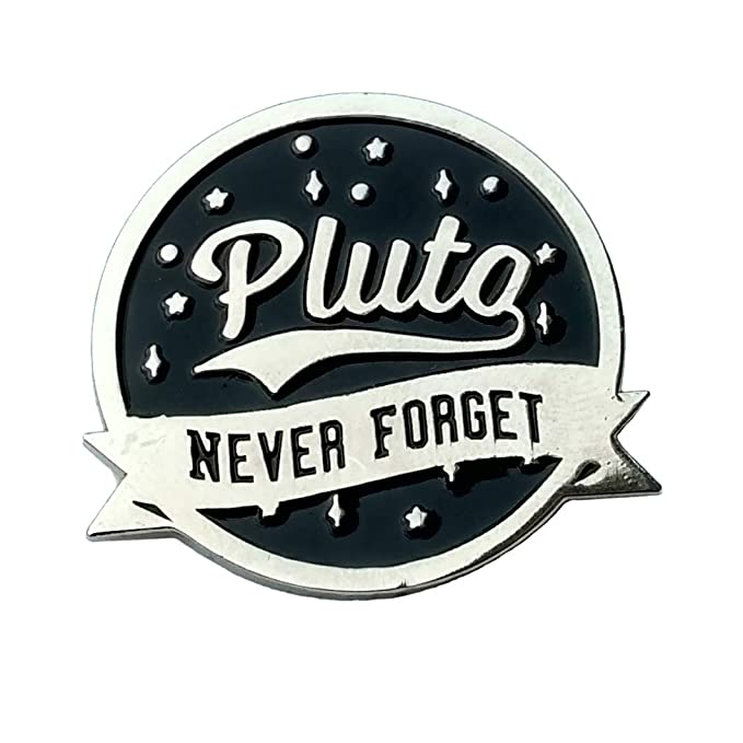 Astronomy enamel pin - Pluto never forget - science pin - funny pin - lapel  pin - enamel pins