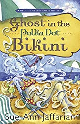 Ghost in the Polka Dot Bikini (A Ghost of Granny Apples Mystery)
