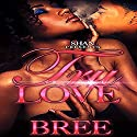 Tru Love Audiobook by  Bree Narrated by Cherice S. Scott