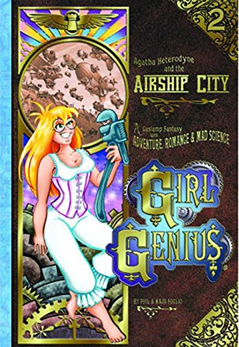 Agatha Heterodyne & the Airship City: A Gaslamp Fantasy with Adventure, Romance & Mad Science (Girl Genius)