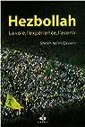 Hezbollah : la voie, l'expérience, l'avenir par SHEIKH NA'IM QÂSSEM