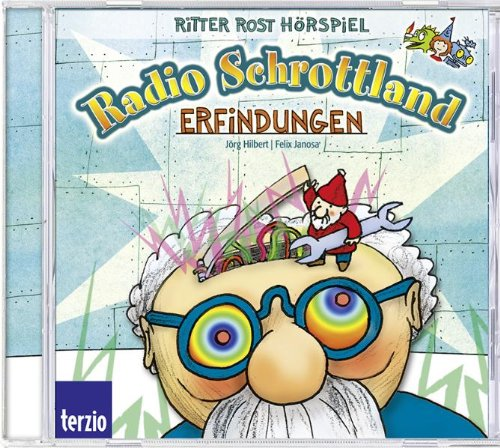 Ritter Rost präsentiert Radio Schrottland: Erfindungen. Hörspiel