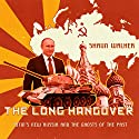 The Long Hangover: Putin's New Russia and the Ghosts of the Past Audiobook by Shaun Walker Narrated by Michael Page