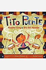 Tito Puente, Mambo King/Tito Puente, Rey del Mambo: Bilingual Spanish-English Children's Book (Pura Belpre Honor Books - Illustration Honor) Hardcover
