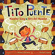 Tito Puente, Mambo King/Tito Puente, Rey del Mambo: Bilingual Spanish-English (Pura Belpre Honor Books - Illustration Honor)