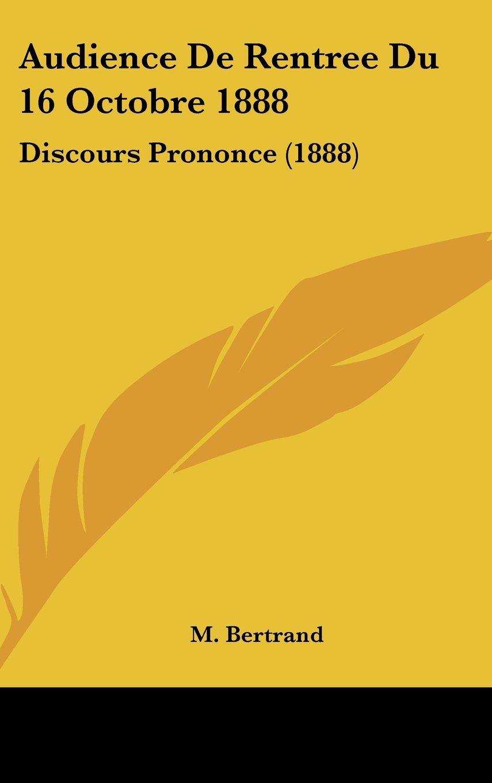 Audience De Rentree Du 16 Octobre 1888: Discours Prononce (1888) (French Edition) pdf