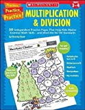 Practice, Practice, Practice! Multiplication and Division, Christine Hood and Judith Muschla, 0439597285