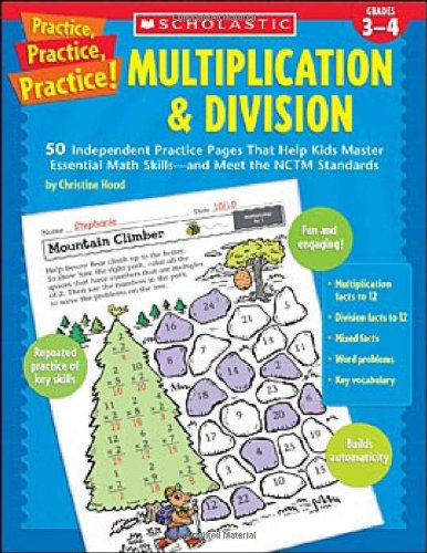 Practice, Practice, Practice! Multiplication & Division: 50 Independent Practice Pages That Help Kids Master Essential Math Skills—and Meet the NCTM Standards