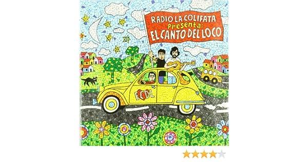 Radio la Colifata Presenta: el Canto del Loco: El Canto Del Loco: Amazon.es: Música