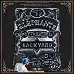 The Elephants in My Backyard: A Memoir | Rajiv Surendra