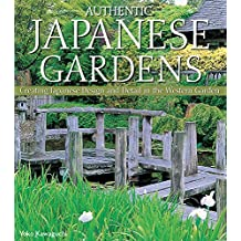 Authentic Japanese Gardens: Creating Japanese Design & Detail in Your Garden