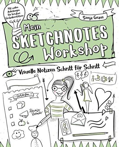 Mein Sketchnotes - Workshop: Visuelle Notizen - Schritt für Schritt (monbijou)