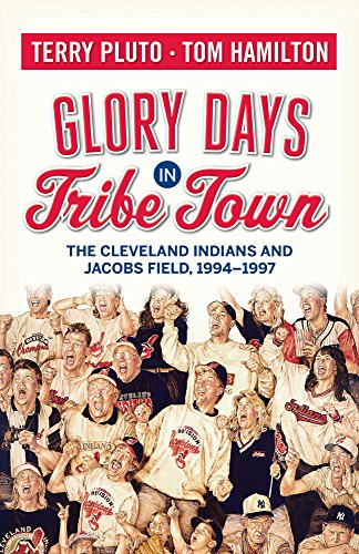 Indians Series Cleveland Fan - Glory Days in Tribe Town: The Cleveland Indians and Jacobs Field 1994–1997