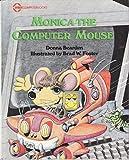 Monica the Computer Mouse, Donna Bearden, 0895882140