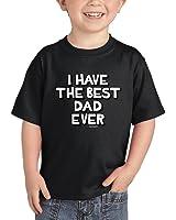 Toddler/Infant I Have The Best Dad Ever T-shirt