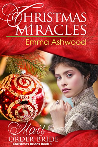 Mail Order Bride: Christmas Miracles (Christmas Brides Book 1) cover