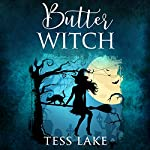 Butter Witch: Torrent Witches, Book 1 | Tess Lake