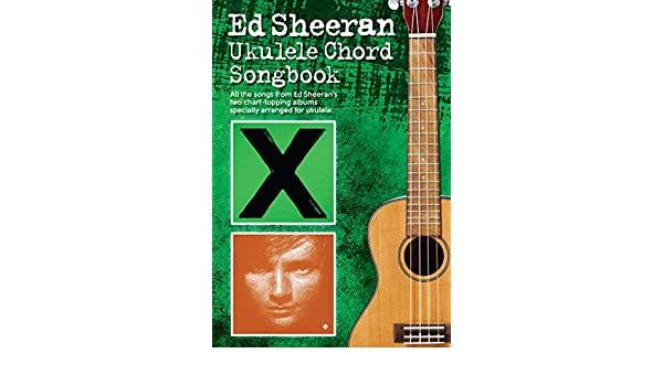 Amazon Ed Sheeran Ukulele Chord Songbook Ebook Wise