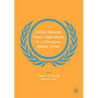 United Nations Peace Operations in a Changing Global Order (English Edition)