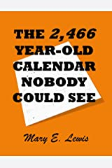 The 2,466 Year-Old Calendar Nobody Could See: Prophecy Handbook 3 Kindle Edition