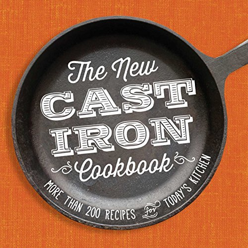 The New Cast-Iron Cookbook: More Than 200 Recipes for Today's Kitchen by Adams Media