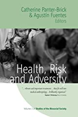 Health, Risk, and Adversity (Studies of the Biosocial Society) Paperback