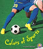 Colors of Sports, Laura Purdie Salas, 1429652594