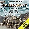Spellmonger: Spellmonger, Book 1 Hörbuch von Terry Mancour Gesprochen von: John Lee
